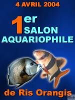 Premier Salon Aquariophile de Ris Orangis 4 avril 2004